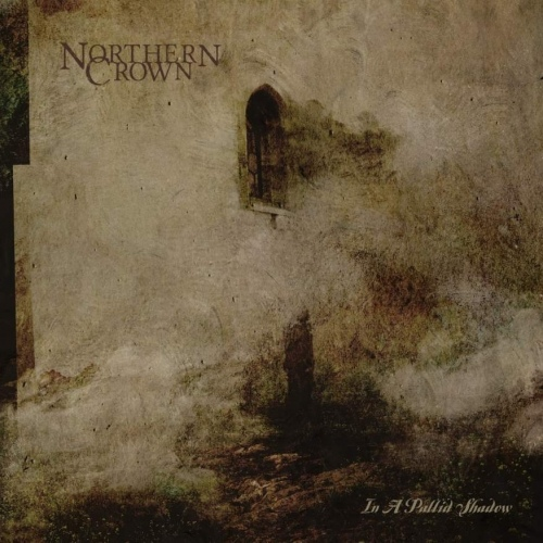 Northern Crown - In A Pallid Shadow