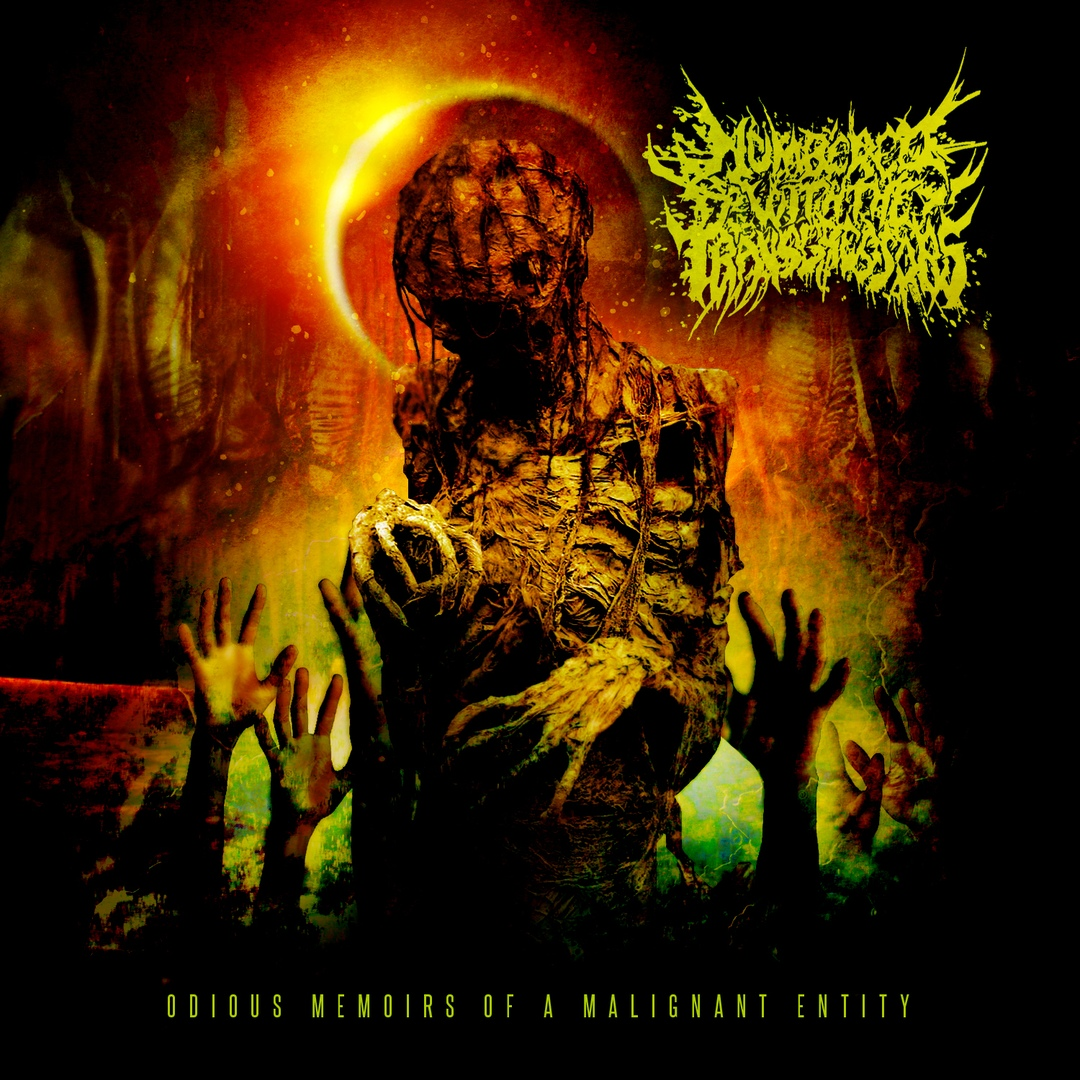Numbered with the Transgressors - Odious Memoirs of a Malignant Entity